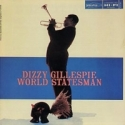 DIZZY GILLESPIE: WORLD STATESMAN