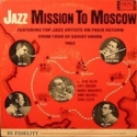 JAZZ MISSION TO MOSCOW
