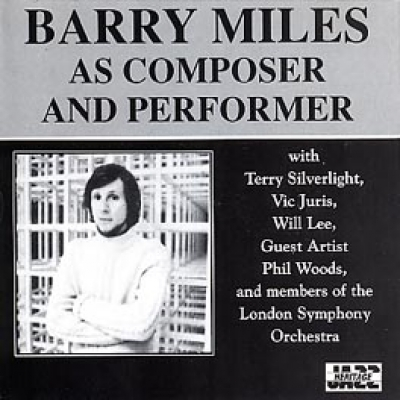 BARRY MILES  AS COMPOSER AND PERFORMER