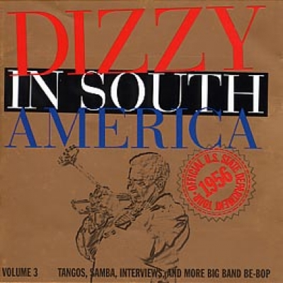 DIZZY IN SOUTH AMERICA VOLUME 3