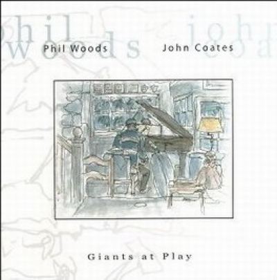 Phil Woods & John Coates GIANTS AT PLAY