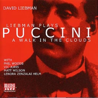 LIEBMAN PLAYS PUCCINI - A WALK IN THE CLOUDS